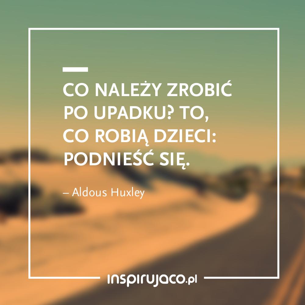 Aldous Huxley Cytat Na Inspirującopl